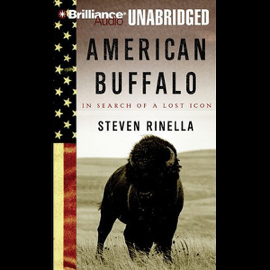 American Buffalo: In Search of a Lost Icon (Unabridged) audiobook