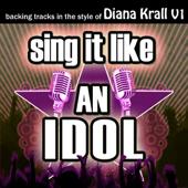 Sing It Like an Idol: Diana Krall, Vol. 1 (Karaoke)
