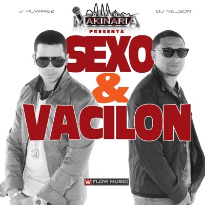 Sexo Y Vacilon (feat. DJ Nelson) - Single - J Alvarez