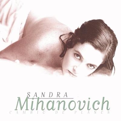 Cambio de Planes - Sandra Mihanovich