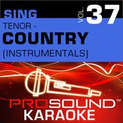 Sing Tenor - Country, Vol. 37 (Karaoke Performance Tracks) - ProSound Karaoke Band - ProSound Karaoke Band