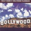 Bollywood Flashback - Bally Sagoo