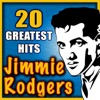 Jimmie Rodgers: 20 Greatest Hits