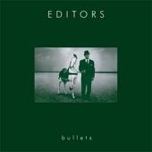 Editors - Bullets