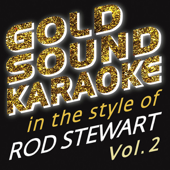 In the Style of Rod Stewart - Vol. 2 (Karaoke Versions)