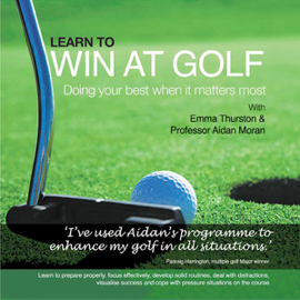 Learn to Win at Golf: Doing Your Best When It Matters Most (Unabridged) audiobook