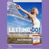Letting Go!: Three Steps to Emotional Well-Being (Live) - Hale Dwoskin