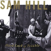 Sam Hill - Go to Work Blues