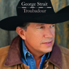 George Strait - Troubadour  artwork