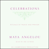 Maya Angelou - Celebrations: Rituals of Peace and Prayer (Unabridged)  artwork