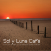 Sol y Luna Café - From Rio del Mar to Formentera Sunset Chill Out Lounge - Chillout Lounge Summertime Café