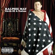 Girth of a Nation - Ralphie May - Ralphie May