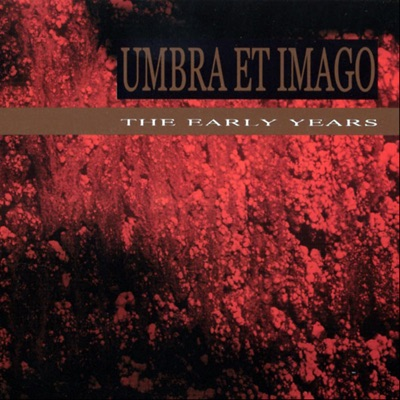 The Early Years - Umbra Et Imago