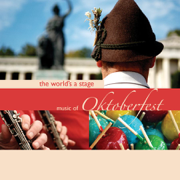 The World's a Stage - Music of Oktoberfest - Bavarian Oktoberfest Orchestra and Chorus - Bavarian Oktoberfest Orchestra and Chorus