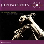 John Jacob Niles - Look Down That Lonesome Road