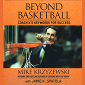 Beyond Basketball: Coach K's Keywords for Success (Unabridged)