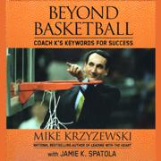 Download Beyond Basketball: Coach K's Keywords for Success (Unabridged) Audio Book