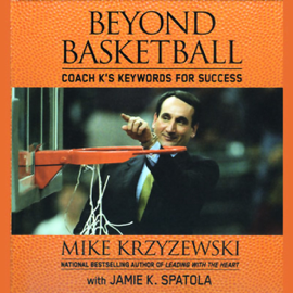 Beyond Basketball: Coach K's Keywords for Success (Unabridged) audiobook