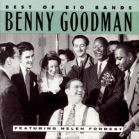 Best of the Big Bands: Benny Goodman