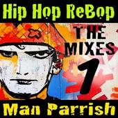 Man Parrish - Hip Hop Rebop (Original)