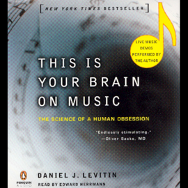 This Is Your Brain on Music: The Science of a Human Obsession audiobook