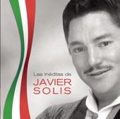 Javier Solis - Eres Tú Mi Vida