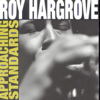 Roy Hargrove - Approaching Standards  artwork