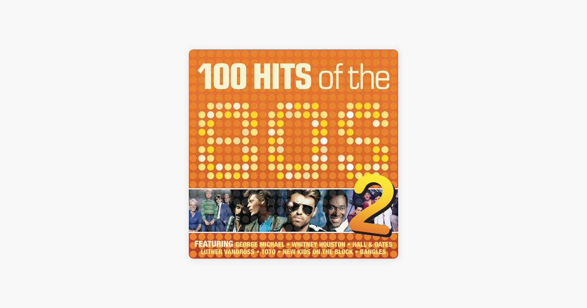 80s 100 Hits Volume 2 By Various Artists On Apple Music