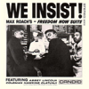 Max Roach - We Insist! Max Roach's Freedom Now Suite  artwork