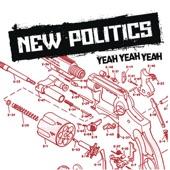 New Politics - Yeah Yeah Yeah