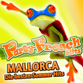 Party-Frosch Hits Mallorca - Die besten Sommer Hits (2011 Charts Apres Ski - Disco - Karneval Hit Fasching Club - Schlager Opening 2012 - Oktoberfest - Discofox 2013 Fox)