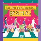 Les Tout - Petits Ecoutent Beatles