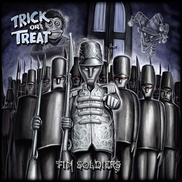 Trick or Treat – Tin Soldiers