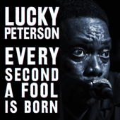 My Baby Changed - Lucky Peterson