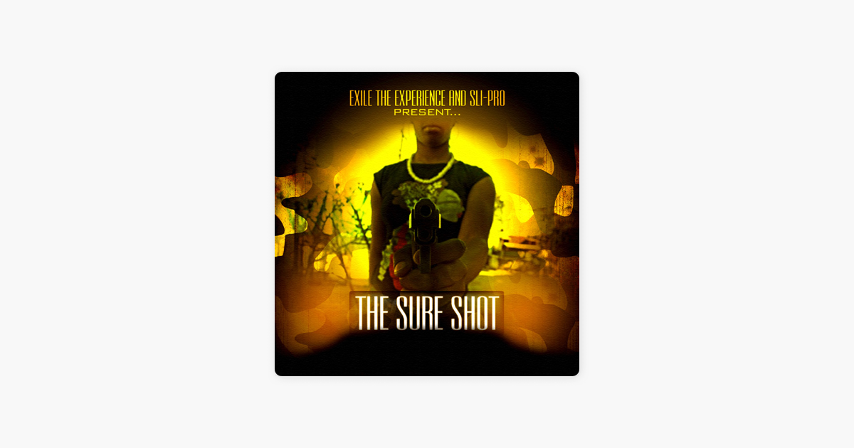 The Sure Shot by Exile The Experience & Sli-Pro