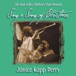 Sing a Song of Christmas by Janice Kapp Perry & the Utah Valley ...