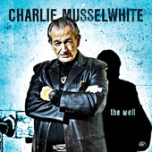 Charlie Musselwhite - Just You, Just Blues