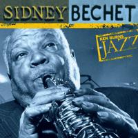 Sidney Bechet - Ken Burns Jazz: Sidney Bechet artwork