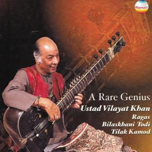 A Rare Genius – Ustad Vilayat Khan