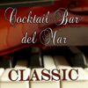 Разные артисты - Cocktail Bar del Mar (Classic) обложка