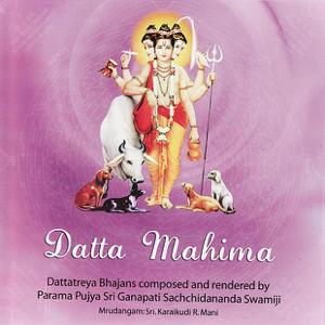 Sri Ganapathy Sachchidananda Swamiji & Sri Karaikudi R Mani - Datta Mahima