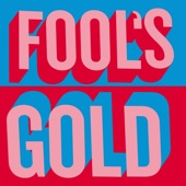 Fool's Gold - The world is all there is