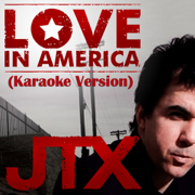 Love In America (Karaoke Version)[Instrumental] - JTX - JTX