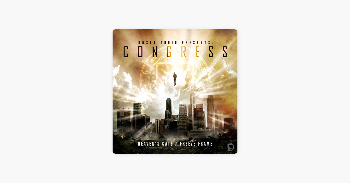 Heaven\'s Gate / Freeze Frame - Single by Congress on Apple Music
