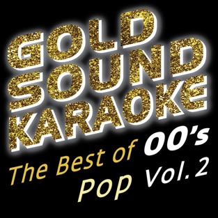 The Best of the 00s – Pop – Vol. 2 – Goldsound Karaoke [iTunes Plus AAC M4A] [Mp3 320kbps] Download Free