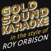 Only The Lonely (Karaoke Version) [in the Style of Roy Orbison]