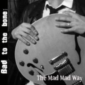 The Mad Mad Way