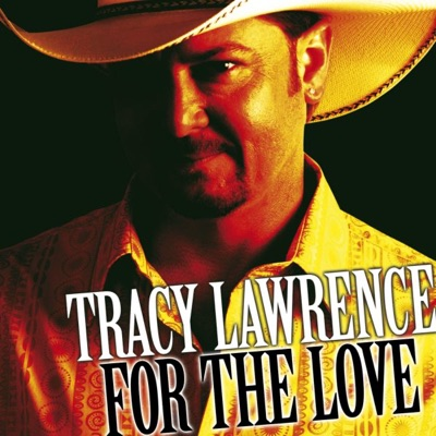For the Love - Tracy Lawrence