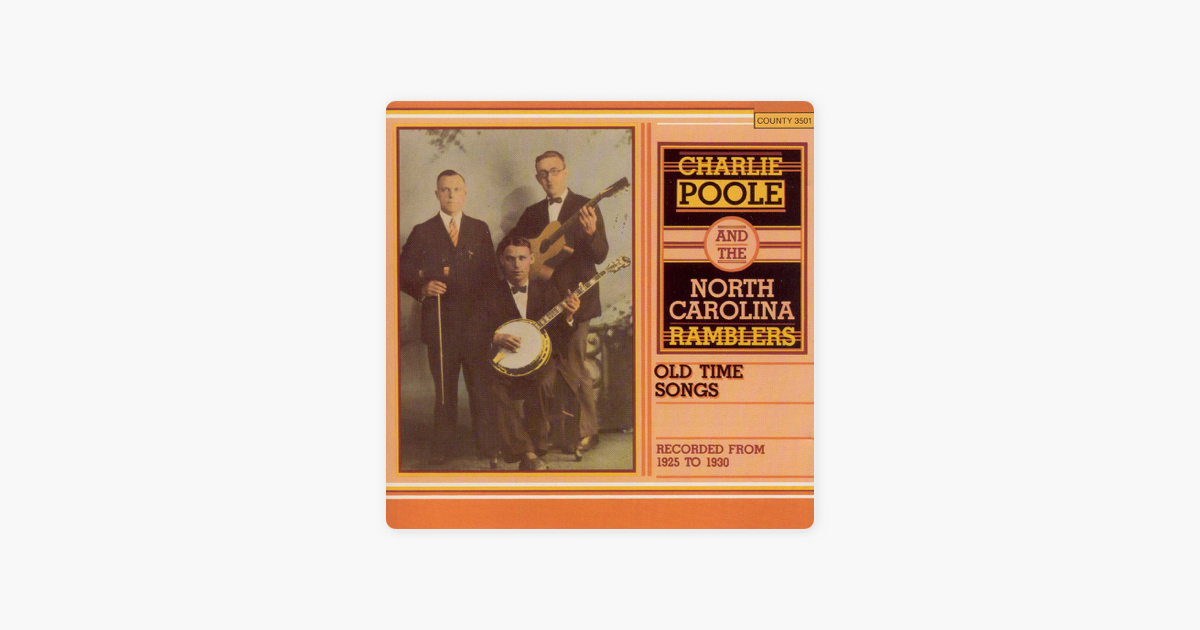 ‎Old-Time Songs by Charlie Poole & The North Carolina Ramblers