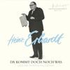 Heinz Erhardt - Da kommt doch noch was Grafik